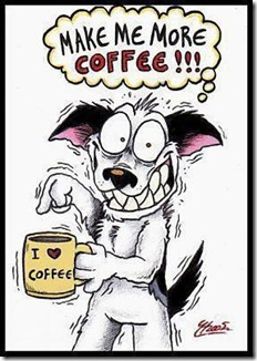 More Coffee!! Dog